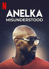 Search netflix Anelka: Misunderstood