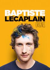 Search netflix Baptiste Lecaplain - Origines